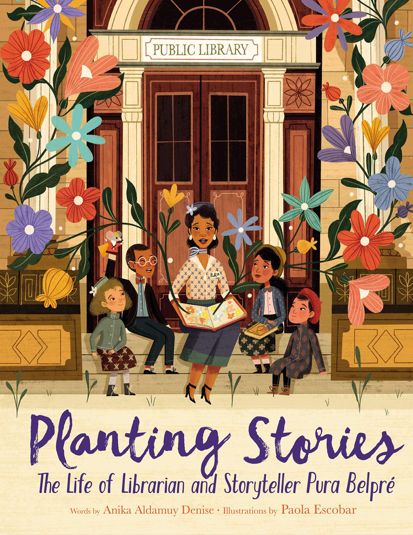 Planting Stories: The Life of Librarian and Storyteller Pura Belpre by Anika Aldamuy Denise