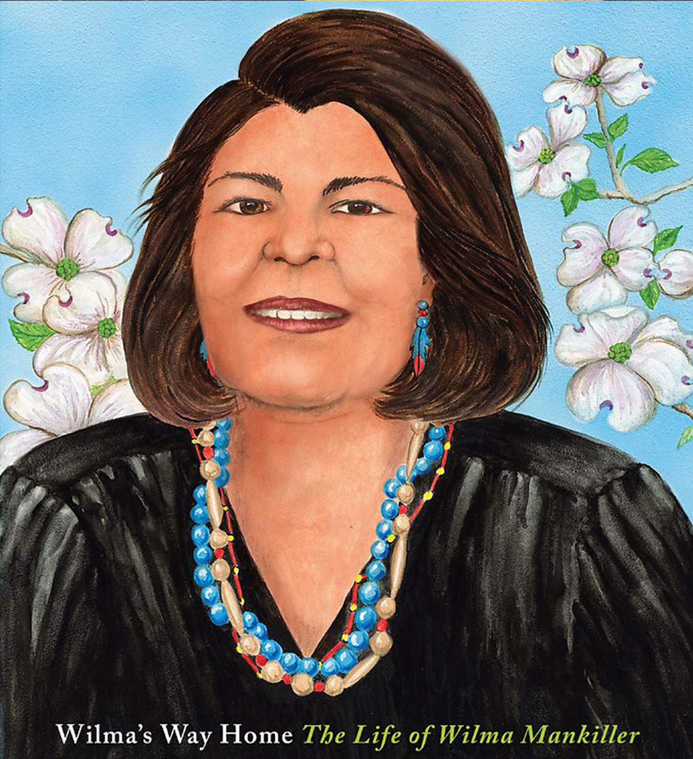 WILMA'S WAY HOME: THE LIFE OF WILMA MANKILLER - DOREEN RAPPAPORT