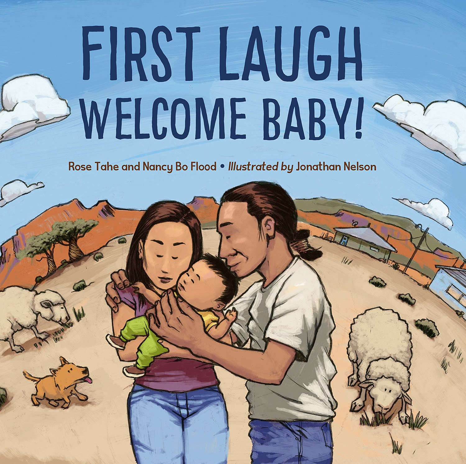 First Laugh: Welcome Baby! by Rose Ann Tahe