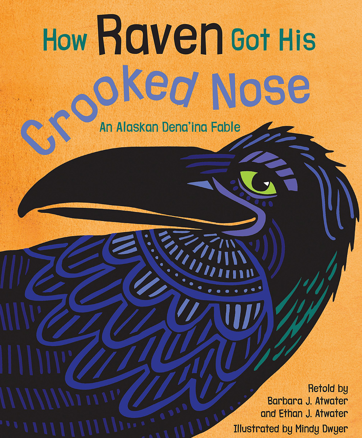 How Raven Got His Crooked Nose by Barbara J. Atwater