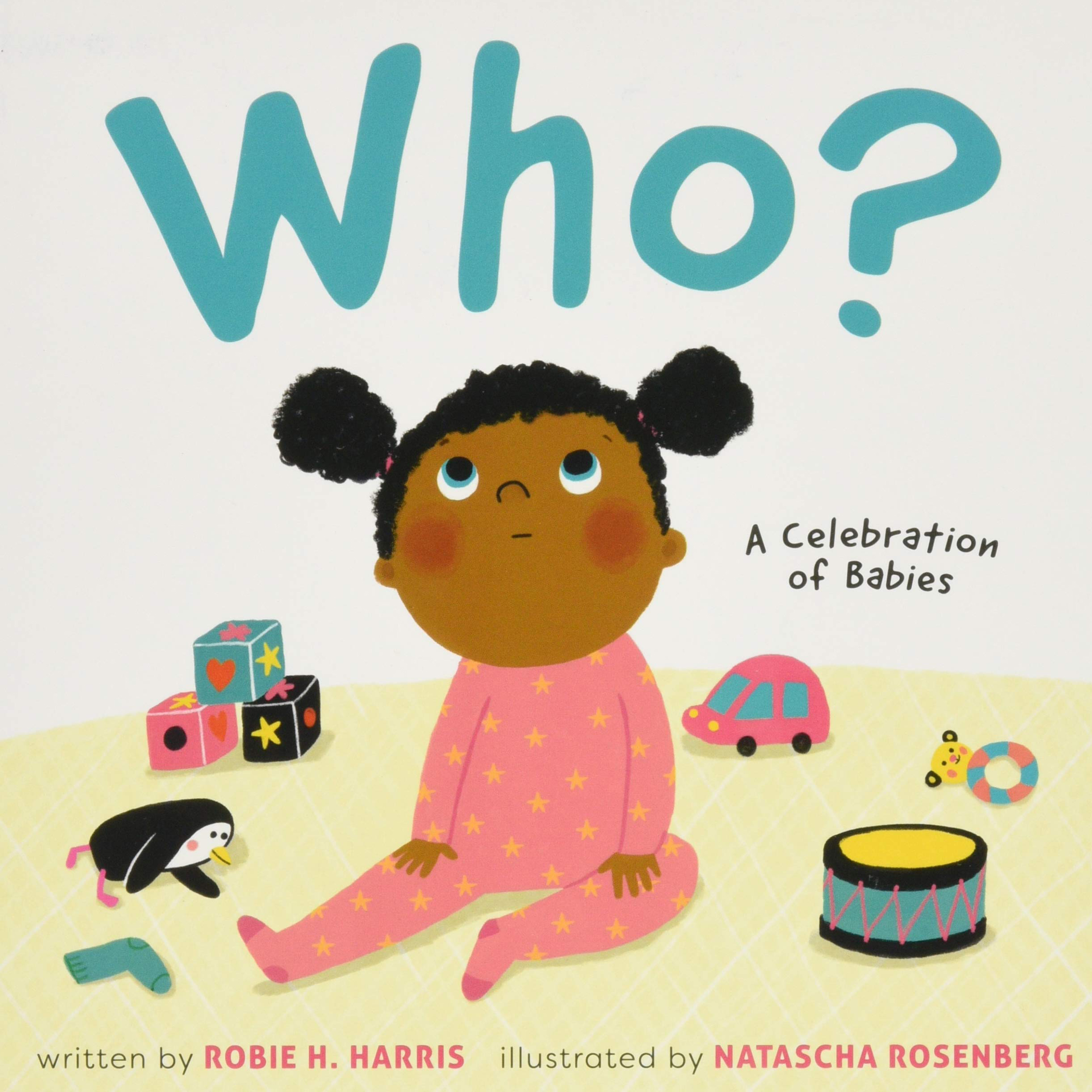 Who? A Celebration of Babies by Robie H. Harris