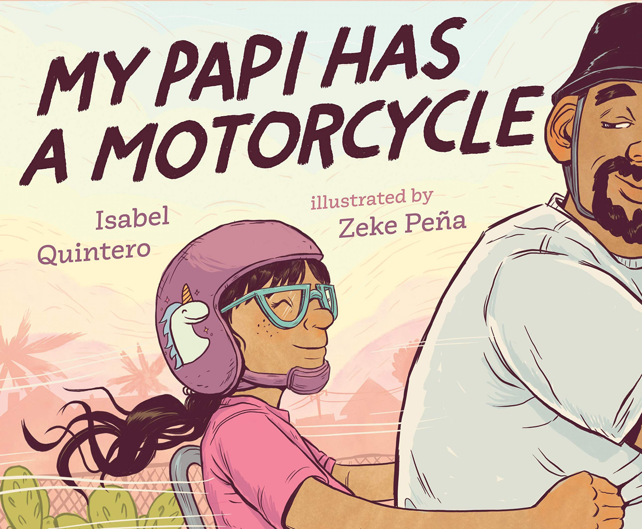 MY PAPI HAS A MOTORCYCLE   ISABEL QUINTERO