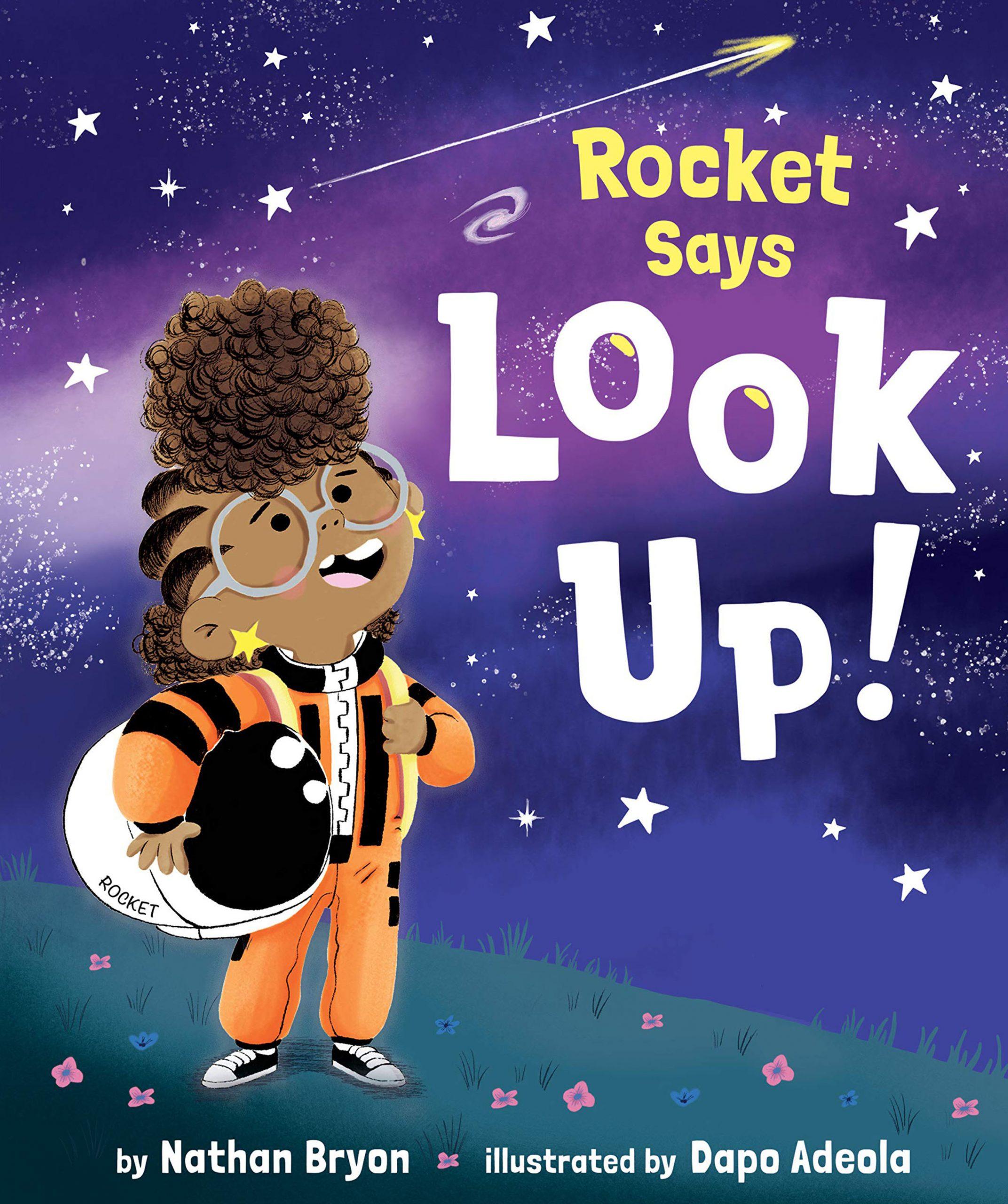Rocket Says Look Up! by Nathan Byron