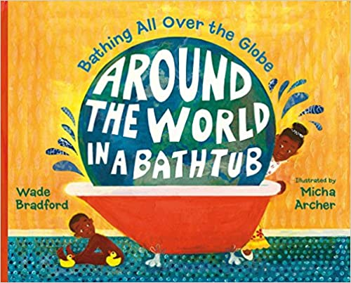 Around The World In A Bathtub by Wade Bradford