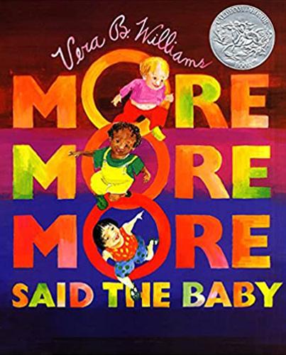 More, More, More Said the Baby - Vera B. Williams