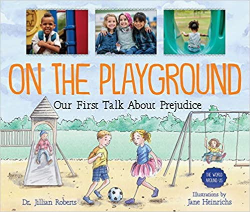 On the Playground: Our First Talk About Prejudice - Jillian Roberts