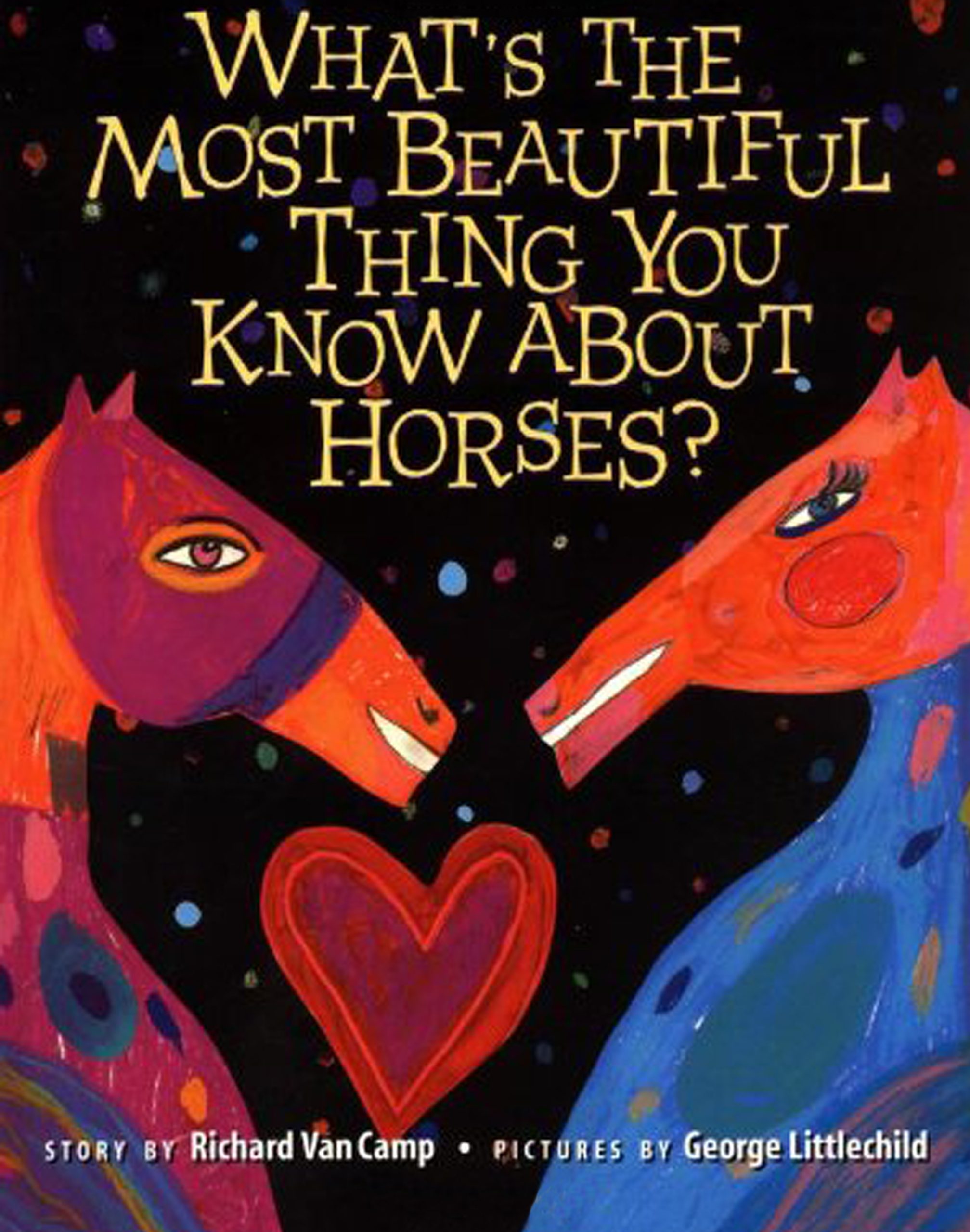 What's The Most Beautiful Thing You Know About Horses? by Richard VanCamp