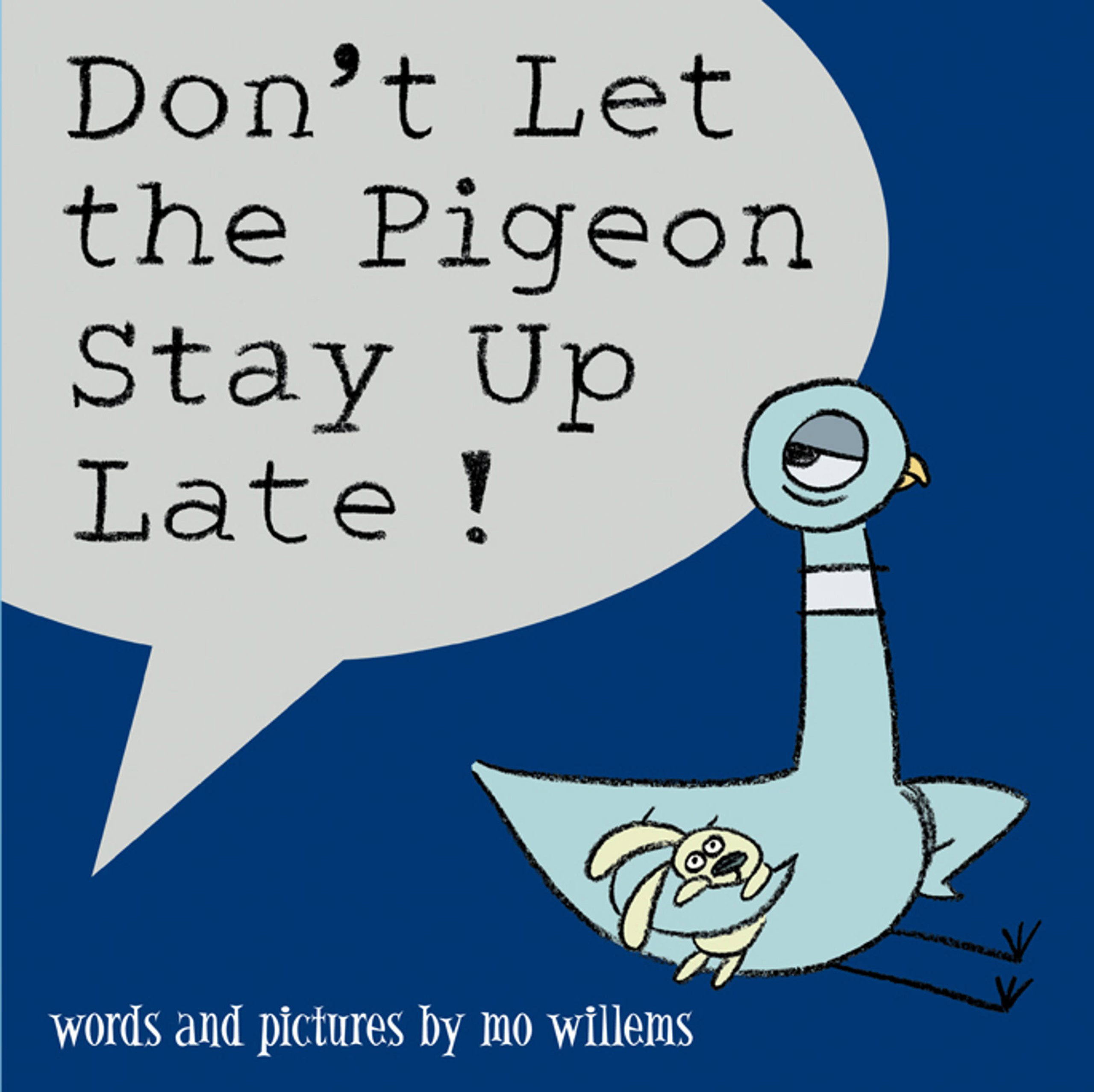 """Cover of """"Don't Let the Pigeon Stay Up Late!"""""""